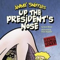 Up the President's Nose - Scott Nickel