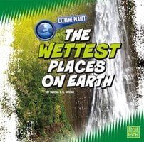 The Wettest Places on Earth - Martha Rustad