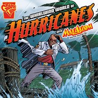 The Whirlwind World of Hurricanes with Max Axiom, Super Scientist - Katherine Krohn