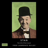 Stan: The Life of Stan Laurel - Fred Lawrence Guiles