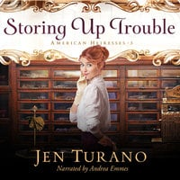 Storing Up Trouble - Jen Turano
