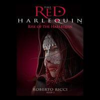 Rise of the Harlequin - Roberto Ricci