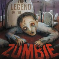 The Legend of the Zombie - Thomas Troupe