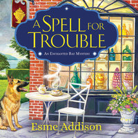 A Spell for Trouble - Esme Addison