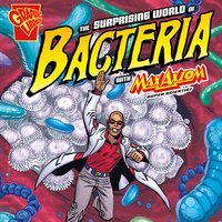 The Surprising World of Bacteria with Max Axiom, Super Scientist - Agnieszka Biskup