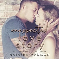 Unexpected Love Story - Natasha Madison