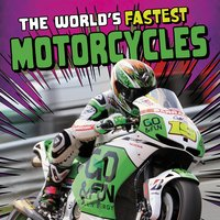 The World's Fastest Motorcycles - Ashley Norris