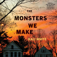 The Monsters We Make - Kali White
