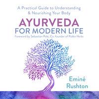 Ayurveda for Modern Life - Eminé Kali Rushton