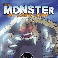 The Monster of Lake Lobo - Scott Nickel