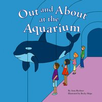 Out and About at the Aquarium - Amy Rechner