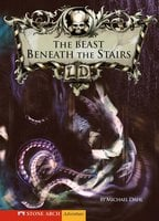 The Beast Beneath the Stairs - Michael Dahl