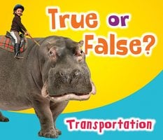 True or False? Transportation - Daniel Nunn