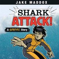 Shark Attack! - Jake Maddox