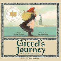 Gittel's Journey: An Ellis Island Story - Lesléa Newman