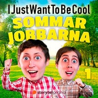 IJustWantToBeCool - Del 1, Sommarjobbarna - Emil Beer, Joel Adolphson, IJustWantToBeCool, Victor Beer, I Just Want To Be Cool