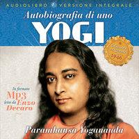 Autobiografia di uno yogi - Paramhansa Yogananda