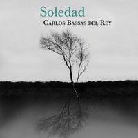 Soledad - Carlos Bassas, Carlos Bassas del Rey