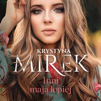 Inni mają lepiej - Krystyna Mirek