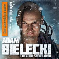 Spod zamarzniętych powiek - Dominik Szczepański, Adam Bielecki