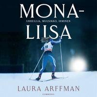Mona-Liisa - Urheilija, muusikko, ihminen - Laura Arffman