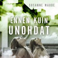 Ennen kuin unohdat - Susanne Maude