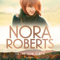 Valheiden virta - Nora Roberts