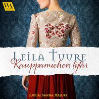 Kauppamiehen tytär - Leila Tuure