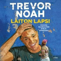 Laiton lapsi - Värikäs nuoruuteni Etelä-Afrikassa - Trevor Noah