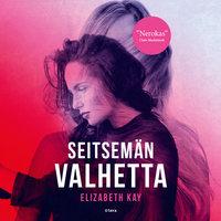 Seitsemän valhetta - Elizabeth Kay