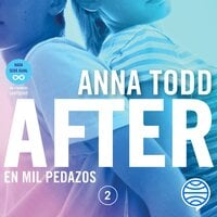 After. En mil pedazos (Serie After 2) - Anna Todd