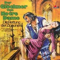 Der Glöckner von Notre Dame - Folge 2: Die Rettung der Zigeunerin - Victor Hugo