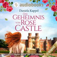 Das Geheimnis von Rose Castle - Daniela Kappel