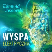 Wyspa elektryczna - Edmund Jezierski