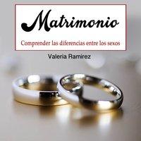 Matrimonio - Valeria Ramirez