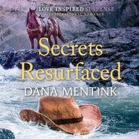Secrets Resurfaced - Dana Mentink