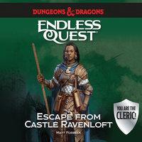 Dungeons & Dragons: Escape from Castle Ravenloft - Matt Forbeck
