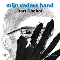 Mijn vaders hand - Bart Chabot