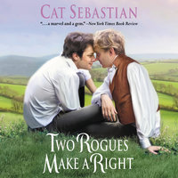 Two Rogues Make a Right: Seducing the Sedgwicks - Cat Sebastian