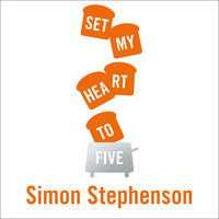 Set My Heart to Five - Simon Stephenson
