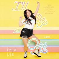 I'll Be the One - Lyla Lee