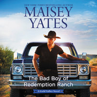 The Bad Boy of Redemption Ranch - Maisey Yates