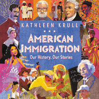 American Immigration: Our History, Our Stories - Kathleen Krull