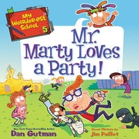 My Weirder-est School #5: Mr. Marty Loves a Party! - Dan Gutman