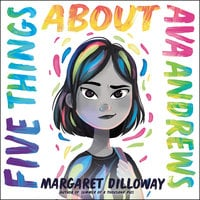 Five Things About Ava Andrews - Margaret Dilloway