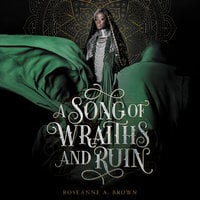 A Song of Wraiths and Ruin - Roseanne A. Brown