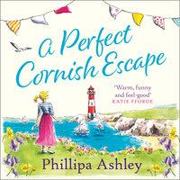 A Perfect Cornish Escape - Phillipa Ashley