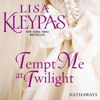 Tempt Me at Twilight: A Novel - Lisa Kleypas