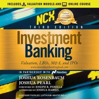 Investment Banking: Valuation, LBOs, M&A, and IPOs, 3rd Edition - Joshua Rosenbaum, Joshua Pearl