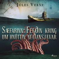 Sæfarinn: Ferðin kring um hnöttin neðansjávar - Jules Verne